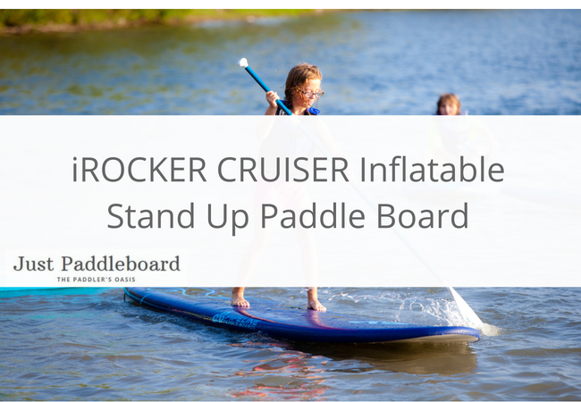 iROCKER CRUISER Inflatable Stand Up Paddle Board. girl learning how to paddle board