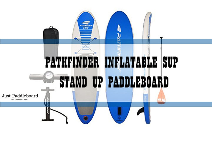 Pathfinder Inflatable SUP Stand Up Paddleboard Review